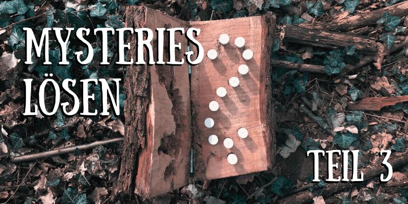 Mystery Teil 3: Vom Fragezeichen zum Smiley