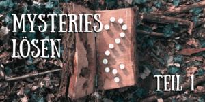 Mystery-Serie Teil 1: So knackst du Mysteries