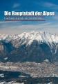 Die Hauptstadt der Alpen PDF