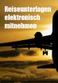 Reiseunterlagen elektronisch mitnehmen PDF